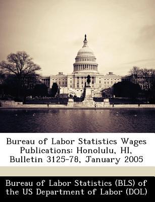Bibliogov Bureau of Labor Statistics Wages Publications: Honolulu, Hi, Bulletin 3125-78, January 2005 [Paperback] at Sears.com