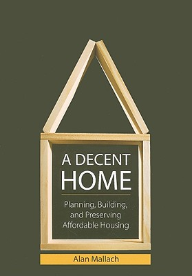 A Decent Home By Mallach, Alan