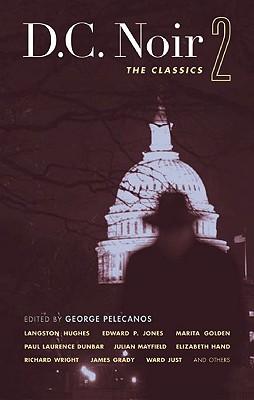 D.C. Noir 2 By Pelecanos, George P. (EDT)